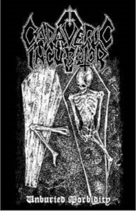 "Cadaveric Incubator - ""Unburied Morbidity"" MC"