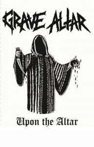 "GRAVE ALTAR - ""Upon The Altar"" MC"