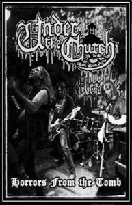 """UNDER THE CHURCH - """"Horrors From The Tomb"""" MC"""