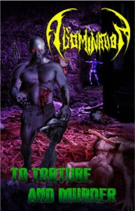 "ABOMINATION - ""To Torture And Murder"" MC"